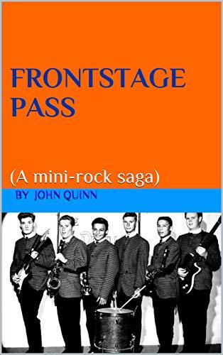 FRONTSTAGE PASS: (A mini-rock saga) (English Edition)