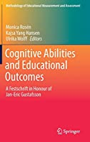 Cognitive Abilities and Educational Outcomes: A Festschrift in Honour of Jan-Eric Gustafsson (Methodology of Educational Measurement and Assessment)