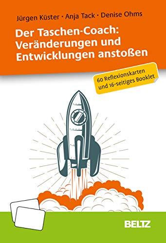 Der Taschen-Coach: Veränderungen und Entwicklungen anstoßen: 60 Reflexionskarten und 16-seitiges Booklet. Mit Illustrationen von Denise Ohms