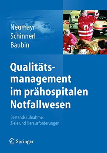 Qualitätsmanagement im prähospitalen Notfallwesen: Bestandsaufnahme, Ziele und Herausforderungen