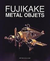 Fujikake metal objets―藤掛正邦作品集 (ART BOX/GALLERYシリーズ)
