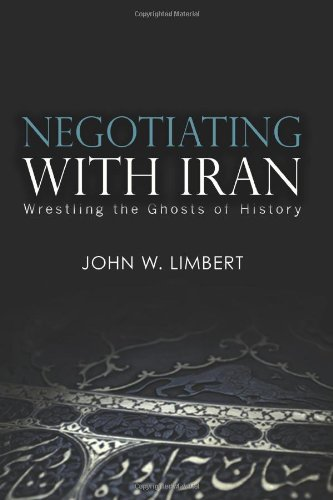 Negotiating with Iran: Wrestling the Ghosts of History (Cross-Cultural Negotiation Books)