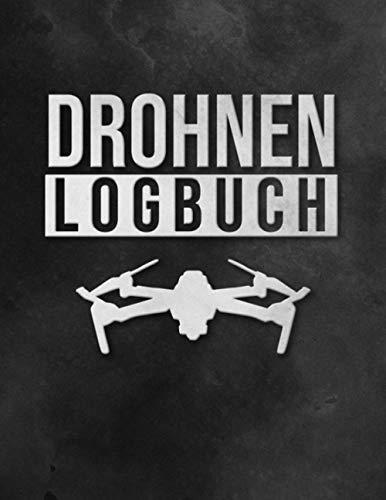 Drohnen Logbuch: Flugbuch für Drohnen Piloten zur Dokumentation von Drohnen Flügen | A4 Notizbuch mit vorgefertigten Seiten zum Ausfüllen I 120 Seiten I