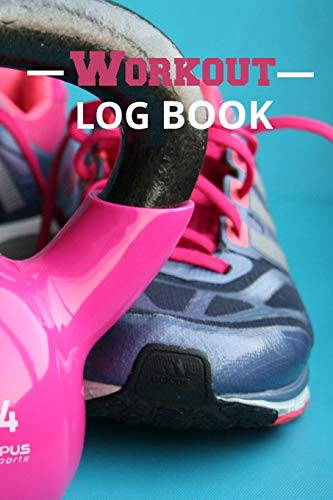 Workout Log Book: Weights and Exercise Routine - Kettlebell