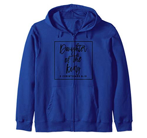Daughter of the King Bible Quote Gift for Christian Faith Zip Hoodie