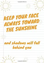 Keep Your Face Always Toward Sunshine and Shadows Will Fall Behind You: Great as Nurse Journal/Organizer/Practitioner Gift or Nurse Graduation Gift, ... matte SOFT cover (Nursing Notebooks)