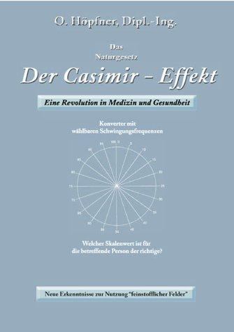 Der Casimir-Effekt. Eine Revolution in Medizin und Gesundheit!