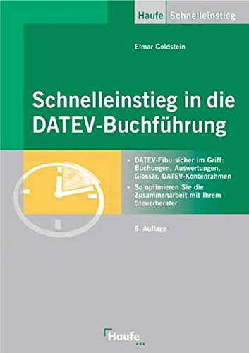 Schnelleinstieg in die DATEV-Buchführung: DATEV-Fibu sicher im Griff