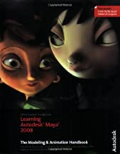 Learning Autodesk Maya 2008, (Official Autodesk Training Guide, includes DVD): The Modeling and Animation Handbook