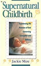 (Supernatural Childbirth) By Jackie Mize (Author) Paperback on (Feb , 1997)