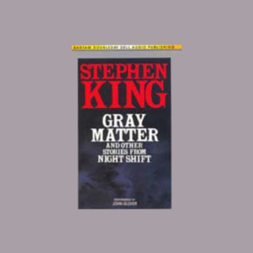 Gray Matter and Other Stories From Night Shift cover art