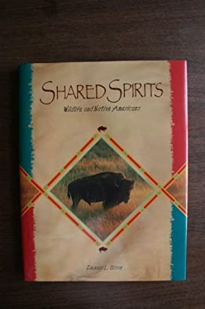 Shared Spirits: Wildlife and Native Americans by Dennis L. Olson (1995-09-02)