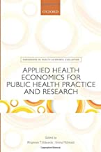 Applied Health Economics for Public Health Practice and Research (Handbooks in Health Economic Evaluation)