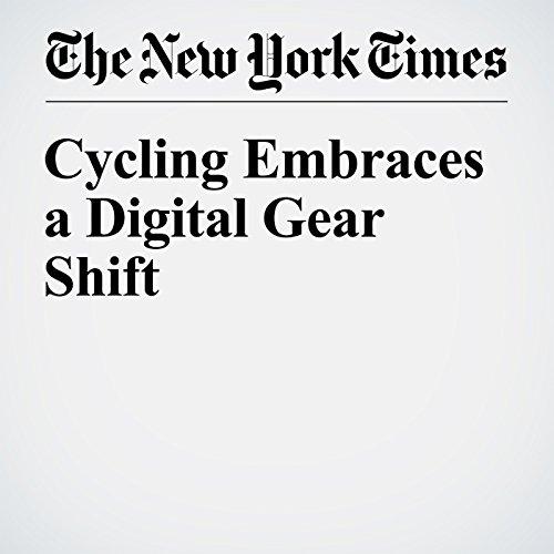 Cycling Embraces a Digital Gear Shift audiobook cover art
