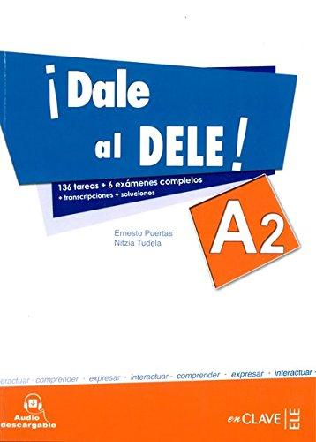 ¡Dale al DELE! A2. Per le Scuole superiori. Con espansione online: Libro A2 + audio...