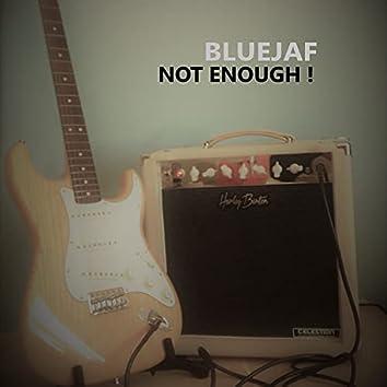Not Enough!