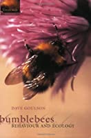 Bumblebees: Their Behaviour and Ecology