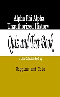 Alpha Phi Alpha Unauthorized History: Quiz and Test Book