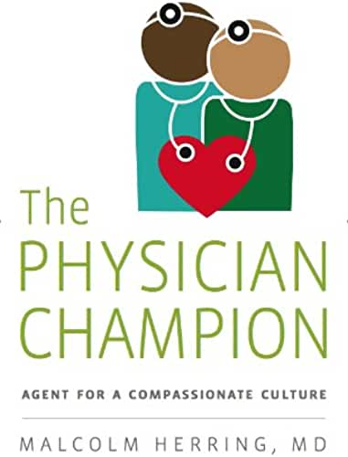 The Physician Champion: Agent for a Compassionate Culture (English Edition)