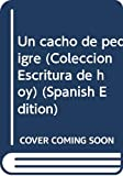 Un cacho de pedigre (Colección Escritura de hoy) (Spanish Edition)