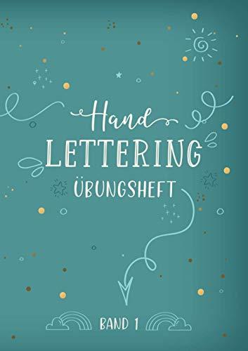 Handlettering Übungsheft Band 1: A4 Handlettering Übungsheft für Anfänger und Fortgeschrittene. Handlettering Alphabete für Kalligraphie Übungen.