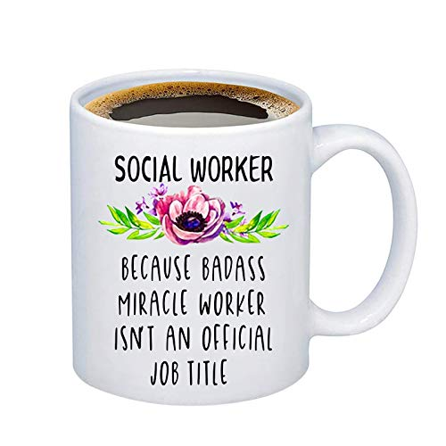 bobauna Social Worker Mug Because Badass Miracle Worker Isn't An Official Job Title Appreciation Gift For Boss Coworker Manager Friend (Social Worker Mug)