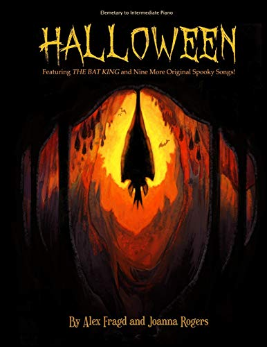 Halloween: Featuring The Bat King and Nine More Original Spooky Songs!