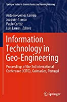 Information Technology in Geo-Engineering: Proceedings of the 3rd International Conference (ICITG), Guimarães, Portugal (Springer Series in Geomechanics and Geoengineering)