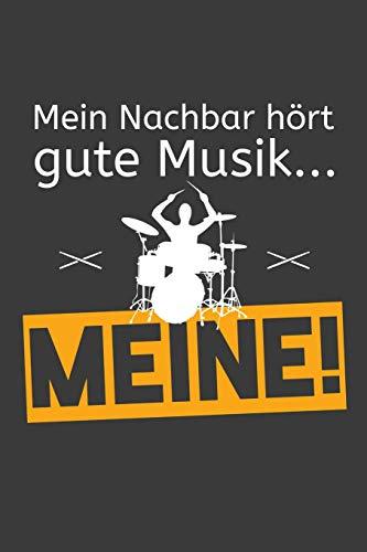 Mein Nachbar hört gute Musik Meine: Liniertes DinA 5 Notizbuch für Musikerinnen und Musiker Musik Notizheft
