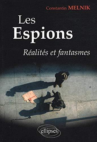 Les espions : réalités et fantasmes