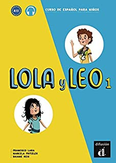 Lola y Leo 1. Libro del alumno + Audio online: Curso de española para niños.