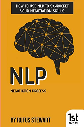NLP Negotiation Process: How to use NLP to skyrocket your negotiation skills