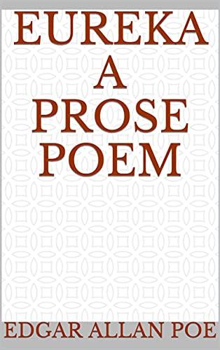 Eureka A Prose Poem (English Edition)
