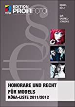 Honorare und Recht für Models: KÖGA-Liste 2011/2012 (mitp Edition Profifoto)