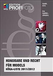 Honorare und Recht für Models: KÖGA-Liste 2011/2012 (mitp Edition Profifoto) Amazon Link