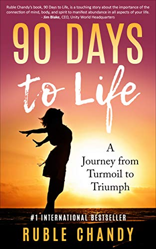 90 Days to Life: A Journey from Turmoil to Triumph (English Edition)