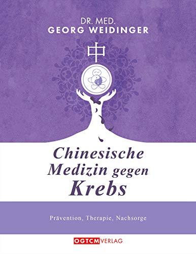 Chinesische Medizin gegen Krebs: Prävention-Therapie-Nachsorge