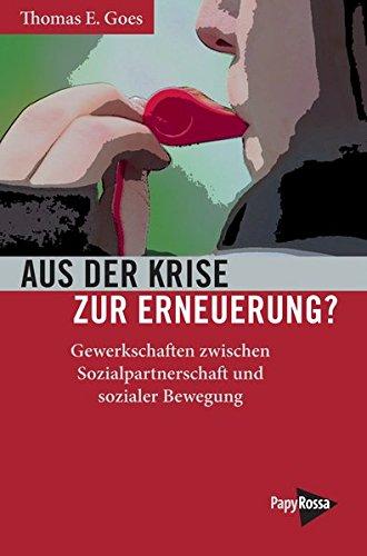 Aus der Krise zur Erneuerung? Gewerkschaften zwischen Sozialpartnerschaft und sozialer Bewegung (Neue Kleine Bibliothek)