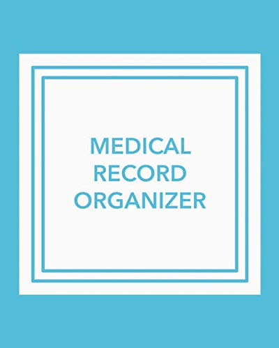 Medical Record Organizer: Record Your Personal Medical History
