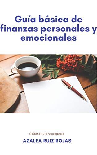 GUÍA BÁSICA DE FINANZAS PERSONALES Y EMOCIONALES