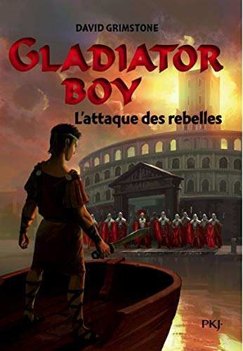 4. Gladiator Boy : L'Attaque des rebelles