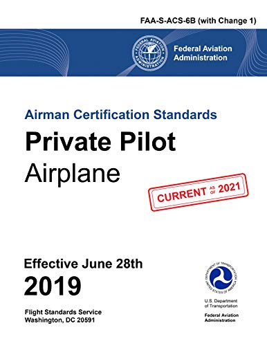 Airman Certification Standards: Private Pilot - Airplane: FAA-S-ACS-6B.1