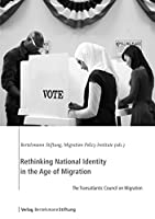 Rethinking National Identity in the Age of Migration: The Transatlantic Council on Migration