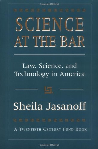 Science at the Bar: Law, Science, and Technology in America (Twentieth Century Fund Books/Reports/Studies)