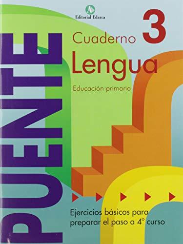 Cuaderno De Lenguaje. Puente 3º Curso Primaria. Ejercicios Básicos Para Preparar El Paso A 4º Curso - 9788478874521: Lenguaje 3 Primaria