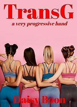 TransG: A very progressive band by [Daisy Boon]