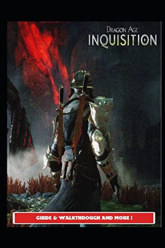 Dragon Age: Inquisition Guide & Walkthrough and MORE !