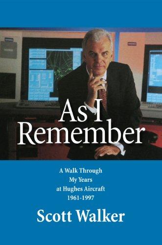 As I Remember: A walk through my years at Hughes Aircraft 1961-1997 (English Edition)
