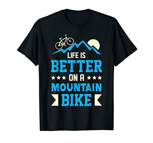 Mountain Bike Better Life MTB Biking Bikers & T Shirt Design