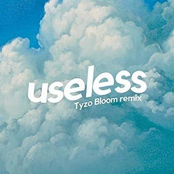 useless (Tyzo Bloom Remix)